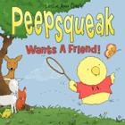 Peepsqueak Wants a Friend! Cover Image