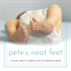 Pete's Neat Feet: A Story about Clubbed Feet Cover Image