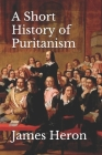 A Short History of Puritanism Cover Image