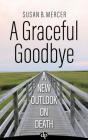 A Graceful Goodbye: A New Outlook on Death Cover Image