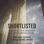 Shortlisted Lib/E: Women in the Shadows of the Supreme Court Cover Image