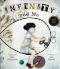 Infinity and Me (1 Hardcover/1 CD) [With CD (Audio)] Cover Image