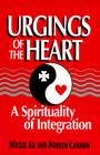 Urgings of the Heart: A Spirituality of Integration Cover Image