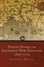 Native People of Southern New England, 1650-1775, Volume 259 (Civilization of the American Indian #259) Cover Image