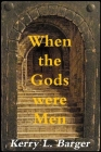 When the Gods were Men Cover Image