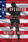 The Operator: Firing the Shots that Killed Osama bin Laden and My Years as a SEAL Team Warrior Cover Image