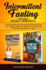 Intermittent Fasting: This Book Includes 2 Manuscripts: Intermittent Fasting + Intermittent Fasting For Women The Complete Guide For Beginne Cover Image