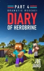 Diary of Herobrine Part 4: Dramatic Rescue! Cover Image