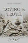 Loving in Truth: New and Selected Poems Cover Image