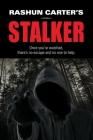 Rashun Carter's Stalker Cover Image