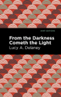 From the Darkness Cometh Light Cover Image