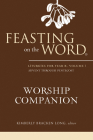 Feasting on the Word Worship Companion: Liturgies for Year B, Volume 1 Cover Image