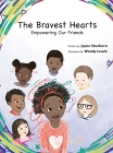 The Bravest Hearts: Empowering Our Friends Cover Image