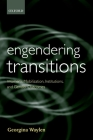 Engendering Transitions: Women's Mobilization, Institutions, and Gender Outcomes Cover Image