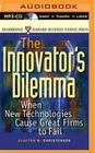 The Innovator's Dilemma: When New Technologies Cause Great Firms to Fail Cover Image