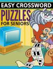Easy Crossword Puzzles For Seniors: Super Fun Edition Cover Image