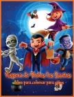 Víspera De Todos Los Santos: Páginas Para Colorear Originales y únicas de Halloween Para Niños, Libro Para Colorear Para Niños de Todas las Edades Cover Image