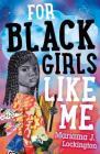For Black Girls Like Me Cover Image