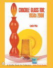 Crackle Glass Too: 1950s-2000 (Schiffer Book for Collectors) Cover Image