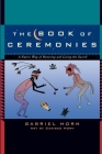 The Book of Ceremonies: A Native Way of Honoring and Living the Sacred Cover Image