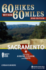 60 Hikes Within 60 Miles: Sacramento: Including Auburn, Folsom, and Davis (60 Hikes Within 60 Miles Sacramento: Including Foothills) Cover Image