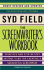 The Screenwriter's Workbook: Exercises and Step-by-Step Instructions for Creating a Successful Screenplay, Newly Revised and Updated Cover Image