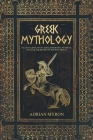 Greek Mythology: Tales of Greek Myth, Gods, Goddesses, Mythical Beasts & the Beliefs of Ancient Greece Cover Image