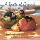 A Taste of Greece! - Recipes by Rena Tis Ftelias: Rena's Collection of the Best Greek, Mediterranean Recipes! Cover Image
