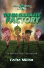 The Big Chocolate Factory: The Adventure Just Got Bigger Cover Image
