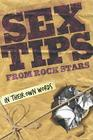 Sex Tips from Rock Stars: In Their Own Words Cover Image