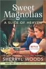 A Slice of Heaven (Sweet Magnolias Novel #2) Cover Image