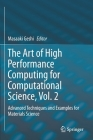 The Art of High Performance Computing for Computational Science, Vol. 2: Advanced Techniques and Examples for Materials Science Cover Image