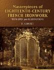 Masterpieces of Eighteenth-Century French Ironwork: With Over 300 Illustrations (Dover Jewelry and Metalwork) Cover Image