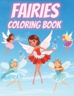 Fairies Coloring Book: For Kids Ages 4-8 Adorable Cute And Unique Coloring Pages Cover Image