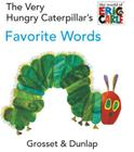 The Very Hungry Caterpillar's Favorite Words (The World of Eric Carle) Cover Image