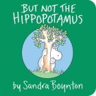 But Not the Hippopotamus Cover Image
