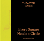 Theaster Gates: Every Square Needs a Circle Cover Image
