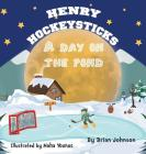 Henry Hockeysticks: A Day on the Pond Cover Image