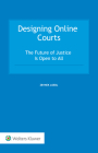 Designing Online Courts: The Future of Justice Is Open to All Cover Image