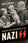 Marriage and Fatherhood in the Nazi SS (German and European Studies) Cover Image
