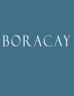 Boracay: Decorative Book to Stack Together on Coffee Tables, Bookshelves and Interior Design Add Bookish Charm Decor to Your Ho Cover Image