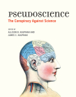 Pseudoscience: The Conspiracy Against Science Cover Image