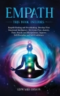 Empath: This Book Includes: Empath Healing and Overthinking. Develop Your Emotional Intelligence. Overcome Fear, Anxiety, Pani Cover Image
