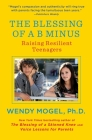 The Blessing of A B Minus: Using Jewish Teachings to Raise Resilient Teenagers Cover Image