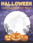 Halloween Coloring Book for Adult: An Adult Coloring Book (Volume 1) Cover Image
