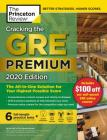 Cracking the GRE Premium Edition with 6 Practice Tests, 2020: The All-in-One Solution for Your Highest Possible Score (Graduate School Test Preparation) Cover Image