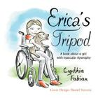 Erica's Tripod: A Book about a Girl with Muscular Dystrophy Cover Image