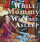 While Mommy Was Fast Asleep Cover Image