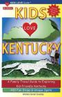 KIDS LOVE KENTUCKY, 4th Edition: A Family Travel Guide to Exploring Kid-Friendly Kentucky. 400 Fun Stops & Unique Spots (Kids Love Travel Guides) Cover Image