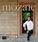 Mozaic: French Cuisine, Balinese Flavours Cover Image